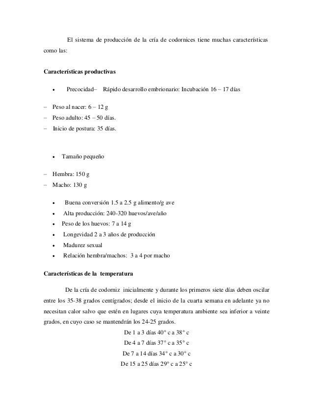 El sistema de producción de la cría de codornices tiene muchas característicascomo las:Características productivas Precoc...