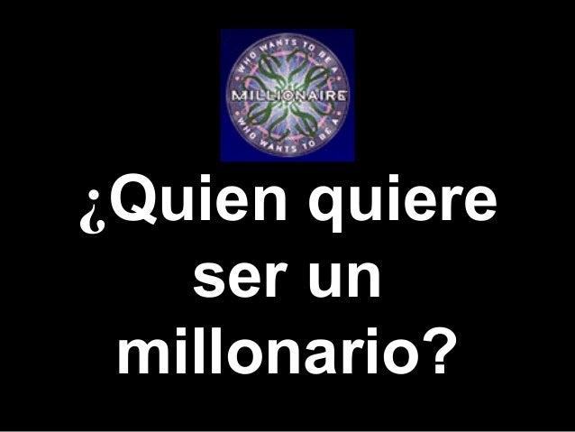 ¿Quien quiere   ser un millonario?          Template by Bill          Arcuri, WCSD