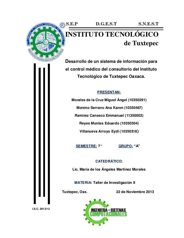 S.E.P  D.G.E.S.T  S.N.E.S.T  INSTITUTO TECNOLÓGICO de Tuxtepec Desarrollo de un sistema de información para el control méd...