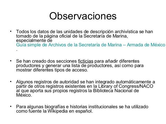 Observaciones • Todos los datos de las unidades de descripción archivística se han tomado de la página oficial de la Secre...
