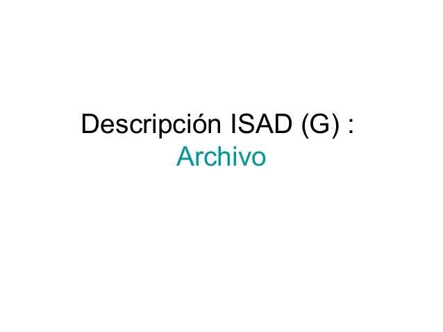 Descripción ISAD (G) : Archivo