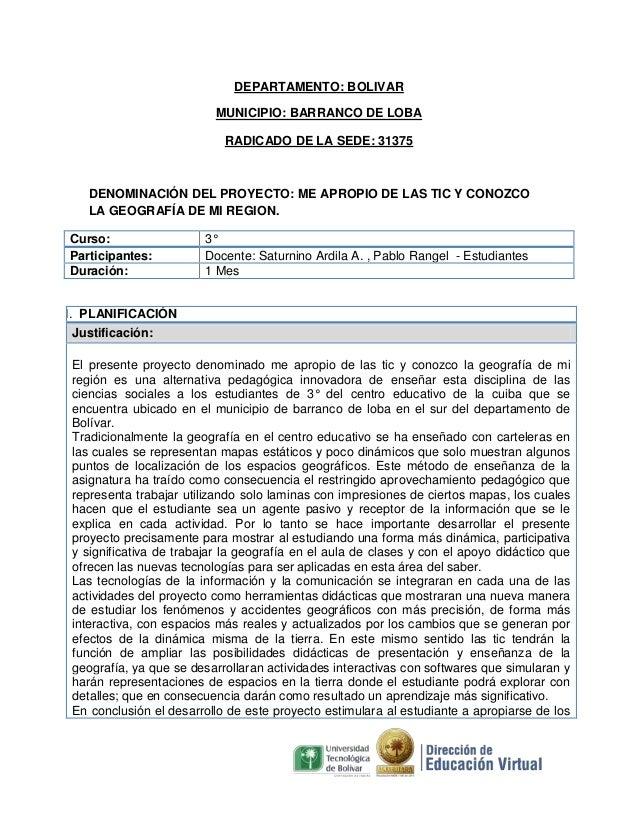 DEPARTAMENTO: BOLIVAR MUNICIPIO: BARRANCO DE LOBA RADICADO DE LA SEDE: 31375  DENOMINACIÓN DEL PROYECTO: ME APROPIO DE LAS...