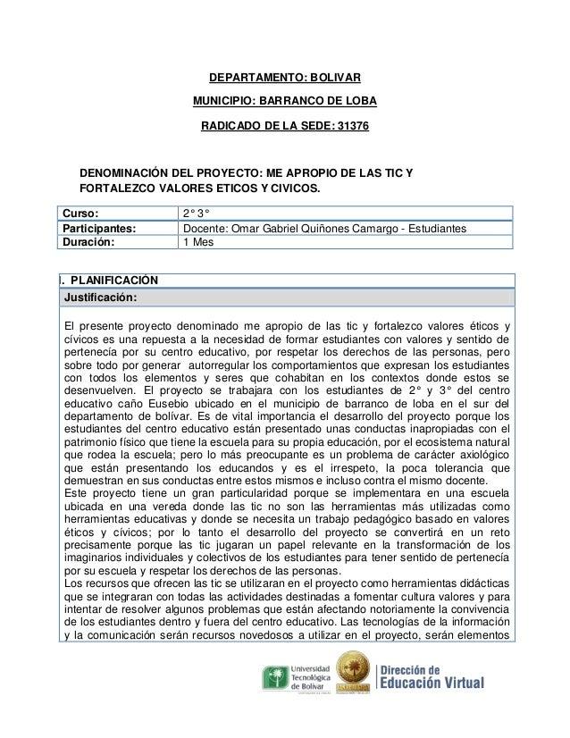 DEPARTAMENTO: BOLIVAR MUNICIPIO: BARRANCO DE LOBA RADICADO DE LA SEDE: 31376  DENOMINACIÓN DEL PROYECTO: ME APROPIO DE LAS...