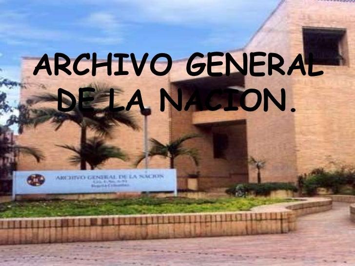 ARCHIVO GENERAL DE LA NACION.