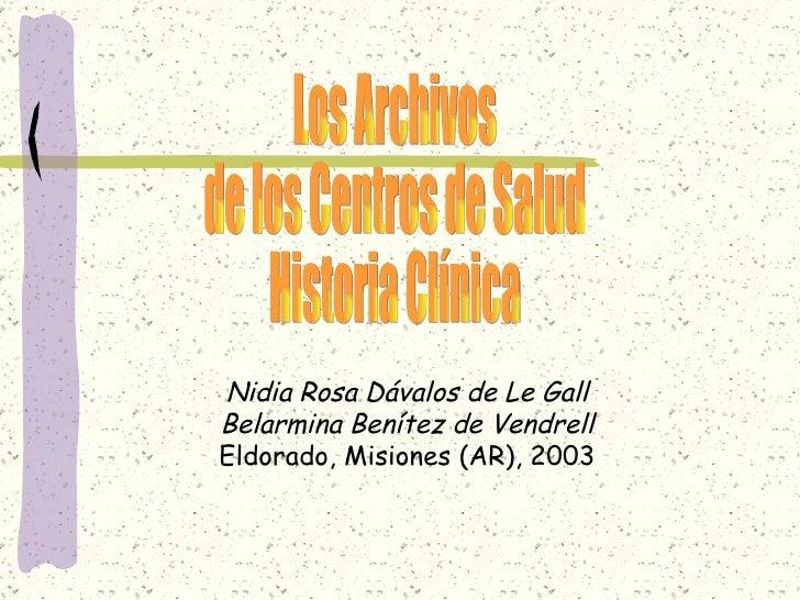 Nidia Rosa Dávalos de Le Gall Belarmina Benítez de Vendrell Eldorado, Misiones (AR), 2003 Los Archivos  de los Centros de ...