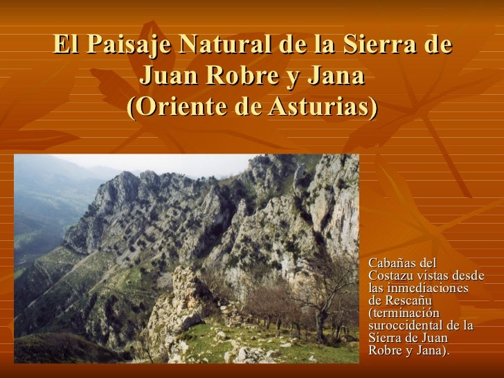 El Paisaje Natural de la Sierra de Juan Robre y Jana (Oriente de Asturias) Cabañas del Costazu vistas desde las inmediacio...