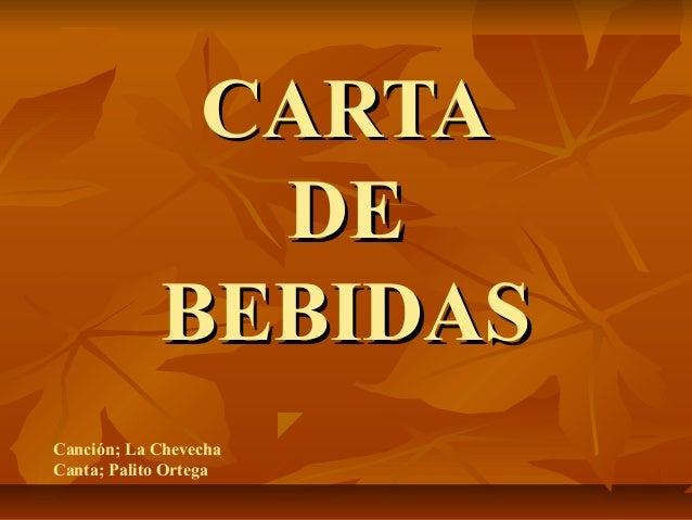 CARTA              DE            BEBIDASCanción; La ChevechaCanta; Palito Ortega
