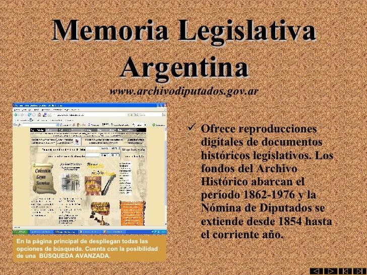 Memoria Legislativa Argentina www.archivodiputados.gov.ar <ul><li>Ofrece reproducciones digitales de documentos históricos...