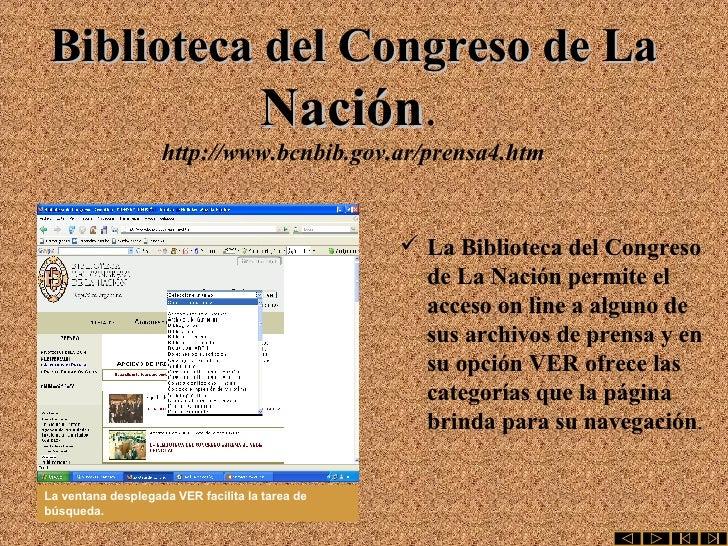 Biblioteca del Congreso de La   Nación .   http://www.bcnbib.gov.ar/prensa4.htm <ul><li>La Biblioteca del Congreso de La N...