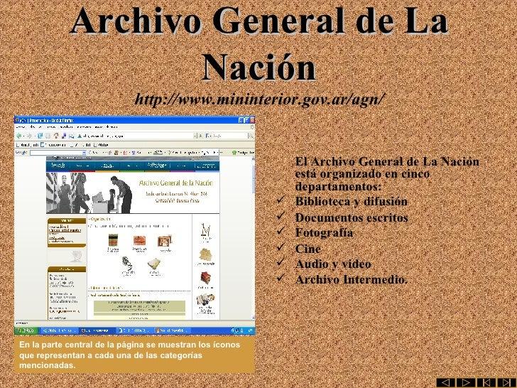 Archivo General de La Nación http://www.mininterior.gov.ar/agn/ <ul><li>El Archivo General de La Nación está organizado en...