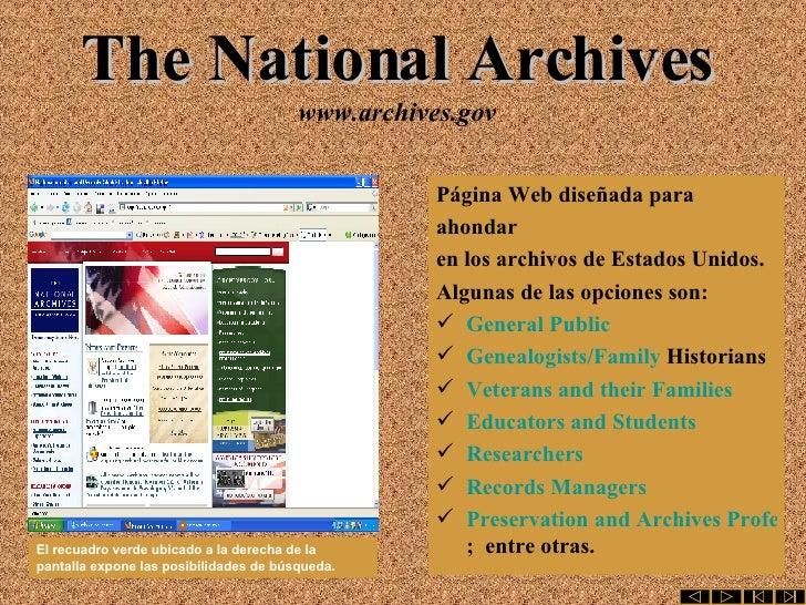 The National Archives www.archives.gov <ul><li>Página Web diseñada para </li></ul><ul><li>ahondar </li></ul><ul><li>en los...