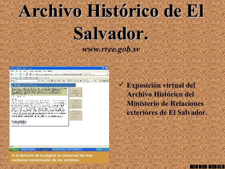 Archivo Histórico de El Salvador. www.rree.gob.sv <ul><li>Exposición virtual del Archivo Histórico del Ministerio de Relac...
