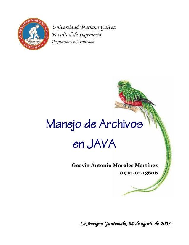 Universidad Mariano Galvez Facultad de Ingeniería Programación AvanzadaManejo de Archivos           en JAVA           Geov...