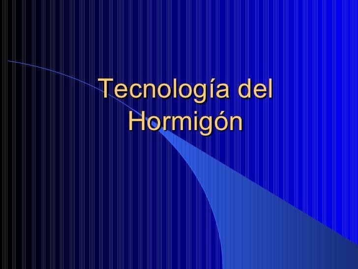 Tecnología del Hormigón