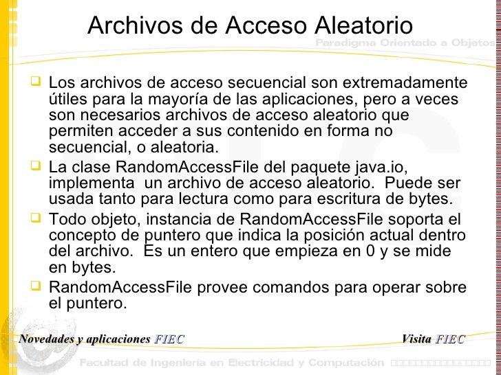 Archivos de Acceso Aleatorio <ul><li>Los archivos de acceso secuencial son extremadamente  ú tiles para la mayor í a de la...