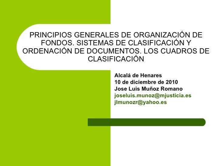 PRINCIPIOS GENERALES DE ORGANIZACIÓN DE FONDOS. SISTEMAS DE CLASIFICACIÓN Y ORDENACIÓN DE DOCUMENTOS. LOS CUADROS DE CLASI...
