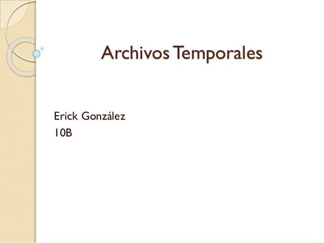 Archivos Temporales Erick González 10B