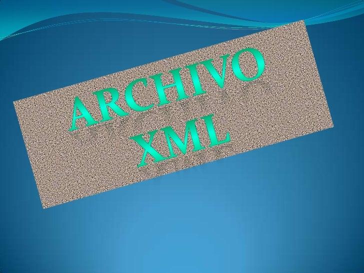 ARCHIVO XML<br />