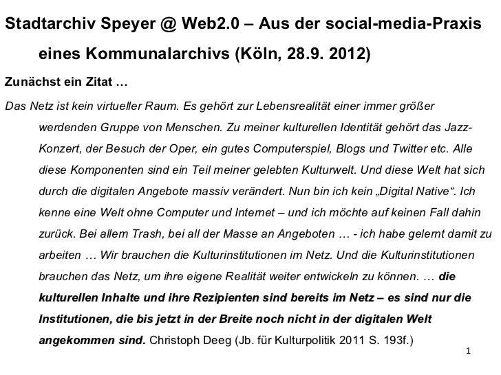 Stadtarchiv Speyer @ Web2.0 – Aus der social-media-Praxis      eines Kommunalarchivs (Köln, 28.9. 2012)Zunächst ein Zitat ...