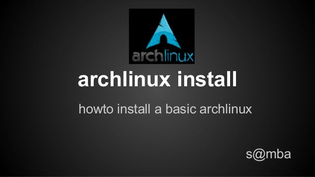 archlinux install howto install a basic archlinux s@mba