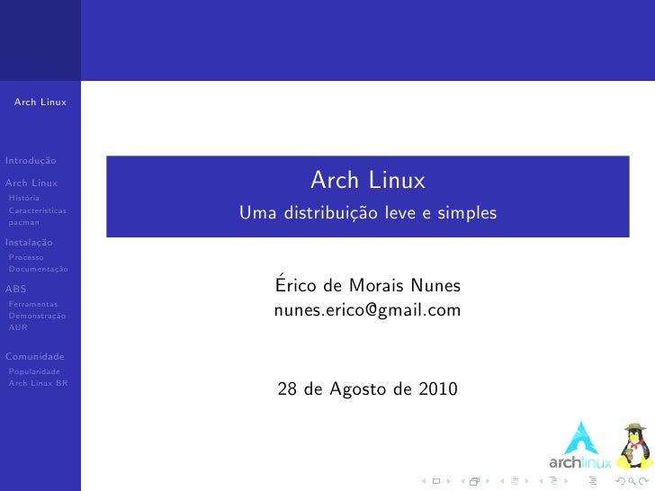 Arch Linux: Uma distribuição leve e simples - Érico de Morais Nunes