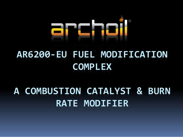 AR6200-EU FUEL MODIFICATION COMPLEX A COMBUSTION CATALYST & BURN RATE MODIFIER