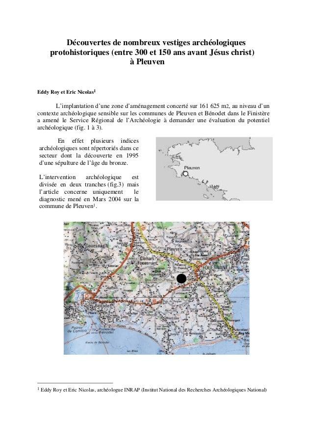 Découvertes de nombreux vestiges archéologiques protohistoriques (entre 300 et 150 ans avant Jésus christ) à Pleuven  Eddy...