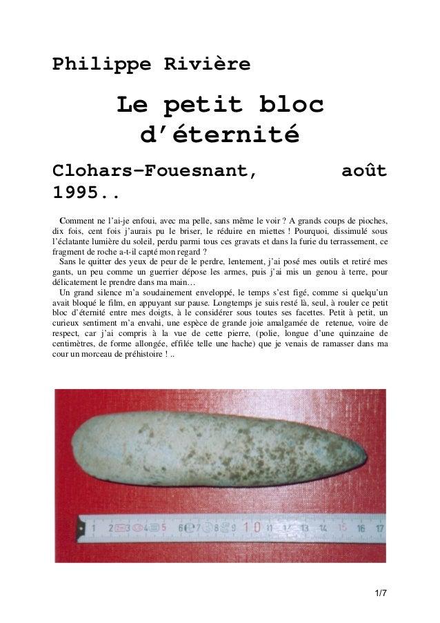 Philippe Rivière  Le petit bloc d'éternité Clohars-Fouesnant, 1995..  août  Comment ne l'ai-je enfoui, avec ma pelle, sans...