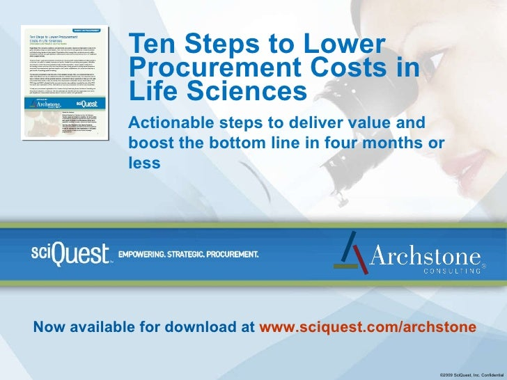 Ten Steps to Lower Procurement Costs in Life Sciences Actionable steps to deliver value and boost the bottom line in four ...