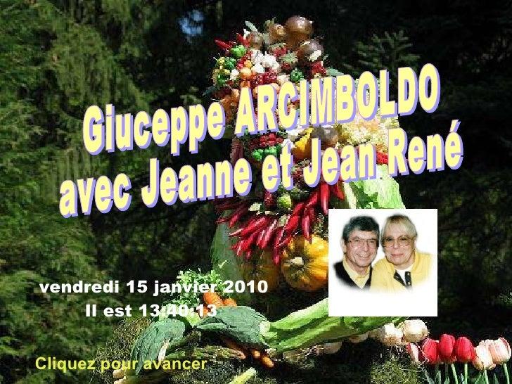 Giuceppe ARCIMBOLDO avec Jeanne et Jean René Cliquez pour avancer vendredi 15 janvier 2010   Il est  13:39:56