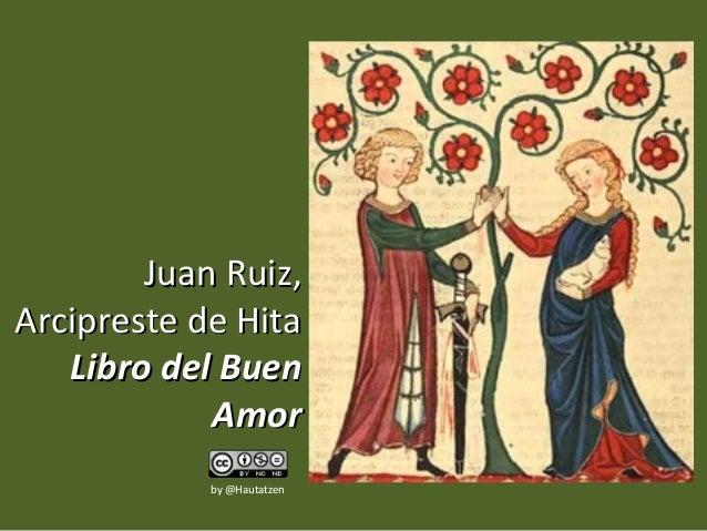 Juan Ruiz,Arcipreste de Hita   Libro del Buen            Amor            by @Hautatzen