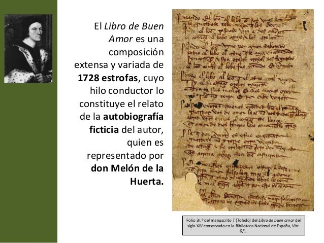 El Libro de Buen          Amor es una         composiciónextensa y variada de 1728 estrofas, cuyo    hilo conductor lo con...