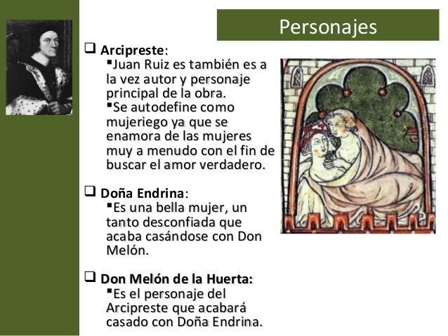 Personajes Arcipreste:   Juan Ruiz es también es a   la vez autor y personaje   principal de la obra.   Se autodefine c...