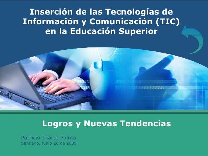 LOGOInserción de las Tecnologías de    Información y Comunicación (TIC)         en la Educación Superior                Lo...