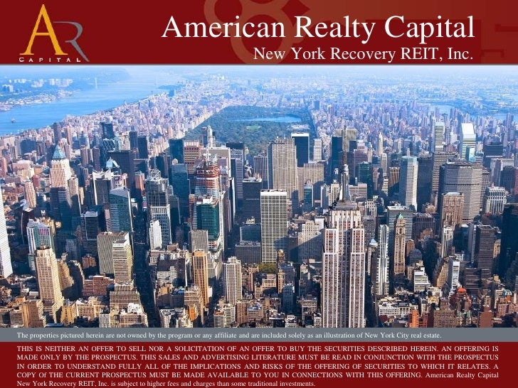 American Realty Capital<br />New York Recovery REIT, Inc.<br />The properties pictured herein are not owned by the program...