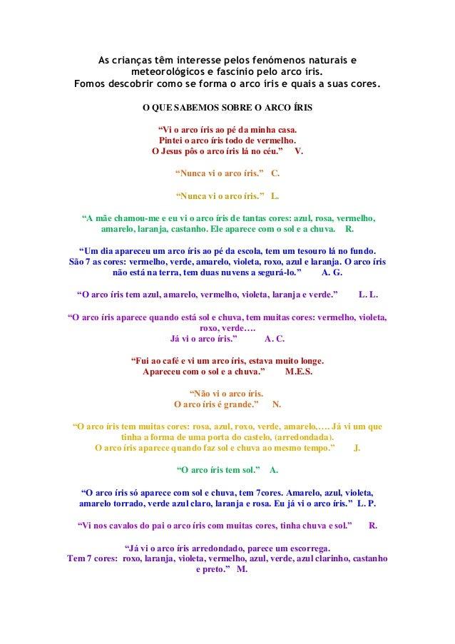 As crianças têm interesse pelos fenómenos naturais e meteorológicos e fascínio pelo arco íris. Fomos descobrir como se for...