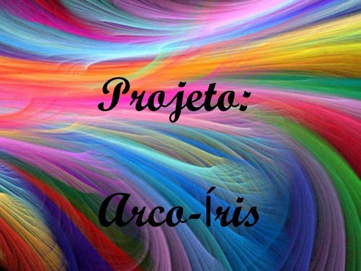 Projeto:  Arco- Í ris