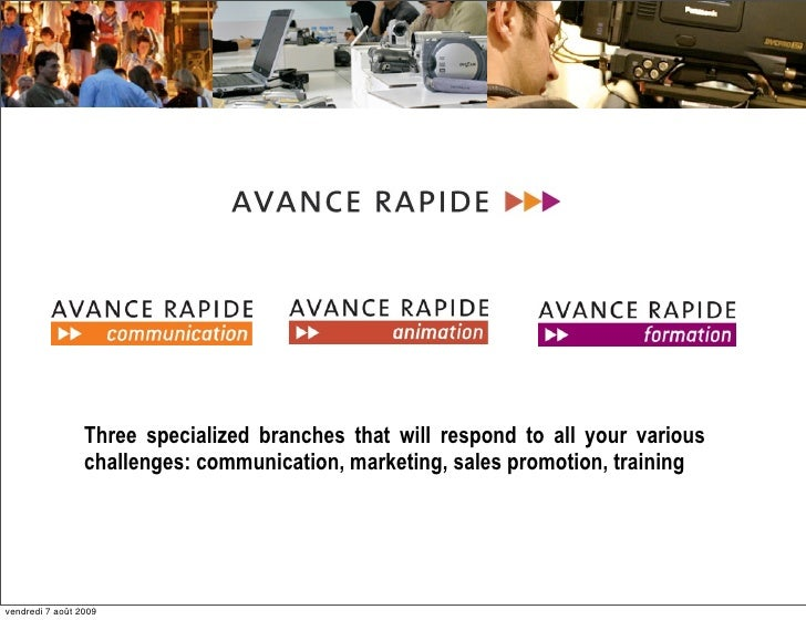 Three specialized branches that will respond to all your various                  challenges: communication, marketing, sa...