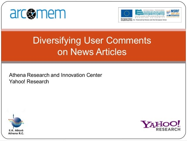 Athena Research and Innovation Center Yahoo! Research Diversifying User Comments on News Articles