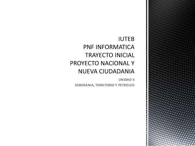 UNIDAD II SOBERANIA, TERRITORIO Y PETROLEO