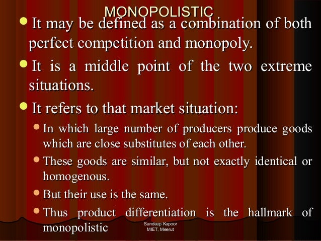 perfect competition and monopoly Monopoly v perfect competition monopoly compared with perfect competition in  the discussion that follows, we shall draw extensively upon several concepts.