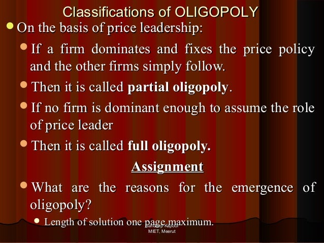 oligopoly monopoly and firms In a perfectly competitive industry, all firms are price takers and this means they cannot control the market price of their product.