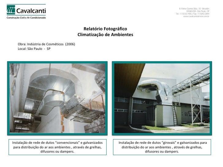 Relatório Fotográfico Climatização de Ambientes Obra: Indústria de Cosméticos  (2006)  Local: São Paulo  -  SP Instalação ...