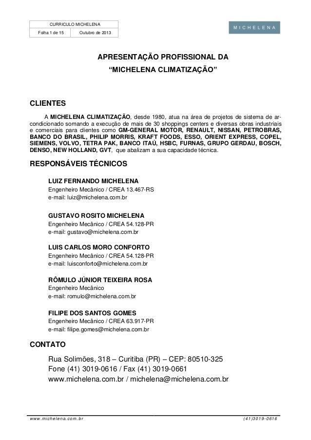 """CURRICULO MICHELENA Folha 1 de 15 Outubro de 2013 www.michelena.com.br (41)3019-0616 APRESENTAÇÃO PROFISSIONAL DA """"MICHELE..."""