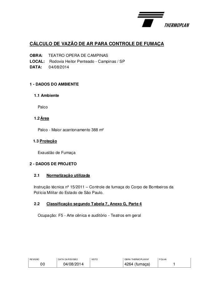 REVISÃO 00 DATA DA REVISÃO 04/08/2014 VISTO OBRA THERMOPLAN Nº 4264 (fumaça) FOLHA 1 CÁLCULO DE VAZÃO DE AR PARA CONTROLE ...