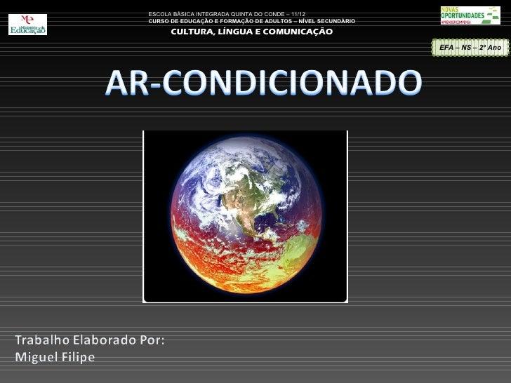 ESCOLA BÁSICA INTEGRADA QUINTA DO CONDE – 11/12CURSO DE EDUCAÇÃO E FORMAÇÃO DE ADULTOS – NÍVEL SECUNDÁRIO      CULTURA, LÍ...