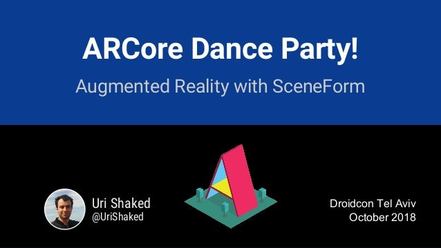 ARCore Dance Party - Uri Shaked, Blackberry