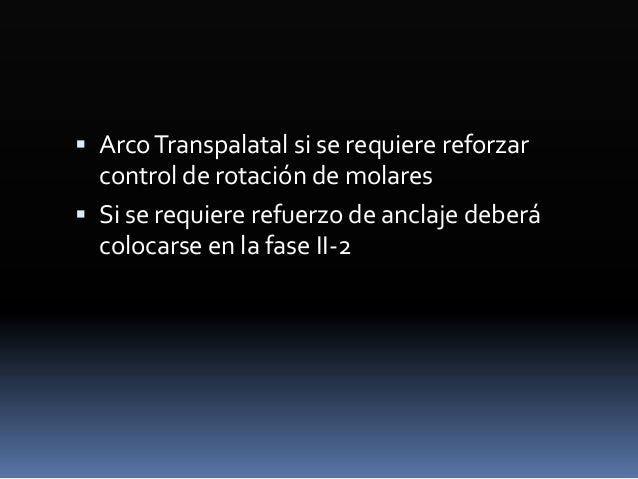 Fase III  Control vertical  Arco transpalatino bajo