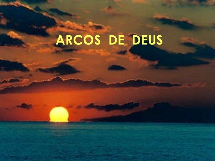 ARCOS  DE  DEUS