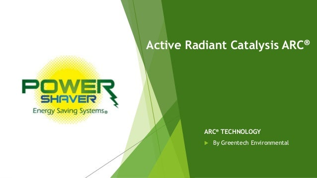 Active Radiant Catalysis ARC® ARC® TECHNOLOGY  By Greentech Environmental